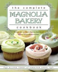 Complete Magnolia Bakery Cookbook - Allysa Torey, Jennifer Appel (ISBN: 9781439175644)