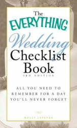 The Everything Wedding Checklist Book: All You Need to Remember for a Day You'll Never Forget (ISBN: 9781440501852)