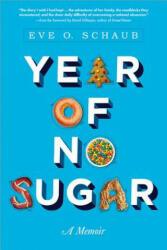 Year of No Sugar - Eve O Schaub (2014)