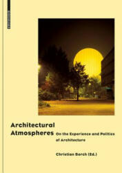 Architectural Atmospheres - On the Experience and Politics of Architecture (2014)