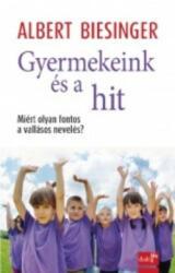 Gyermekeink és a hit (ISBN: 9786155376252)