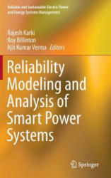 Reliability Modeling and Analysis of Smart Power Systems (2014)