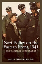 Nazi Policy on the Eastern Front, 1941: Total War, Genocide, and Radicalization (2014)