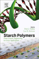 Starch Polymers - From Genetic Engineering to Green Applications (2014)