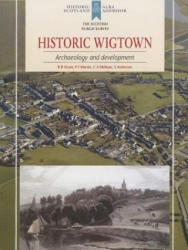 Historic Wigtown - Archaeology and Development (2014)