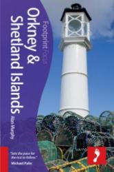 Orkney & Shetland Islands Footprint Focus Guide - Alan Murphy (2014)