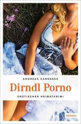 Dirndl Porno - Andreas Karosser (2014)
