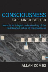 Consciousness Explained Better - Allan Combs (ISBN: 9781557788832)