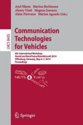 Communication Technologies for Vehicles - 6th International Workshop, Nets4Cars/Nets4Trains/Nets4Aircraft 2014, Offenburg, Germany, May 6-7, 2014, Pr (2014)