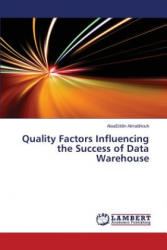 Quality Factors Influencing the Success of Data Warehouse - AlaaEddin Almabhouh (2014)