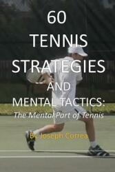 60 Tennis Strategies and Mental Tactics: The Mental Part of Tennis (2014)