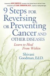 9 Steps for Reversing or Preventing Cancer and Other Diseases: Learn to Heal from Within (ISBN: 9781564147493)
