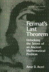 Fermat's Last Theorem: Unlocking the Secret of an Ancient Mathematical Problem (ISBN: 9781568583600)