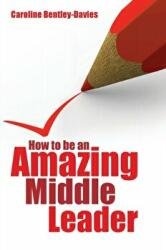 How to be an Amazing Middle Leader (2014)