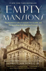 Empty Mansions: The Mysterious Life of Huguette Clark and the Spending of a Great American Fortune (2014)