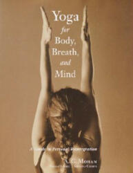 Yoga For Body, Breath, Mind - A. G. Mohan (ISBN: 9781570629778)