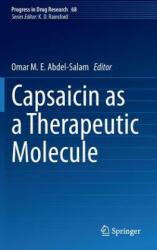 Capsaicin as a Therapeutic Molecule - Omar M. E. Abdel-Salam (2014)