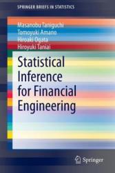 Statistical Inference for Financial Engineering - Masanobu Taniguchi, Tomoyuki Amano, Hiroaki Ogata, Hiroyuki Taniai (2014)