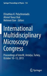 International Multidisciplinary Microscopy Congress - Proceedings of INTERM, Antalya, Turkey, October 10-13, 2013 (2014)