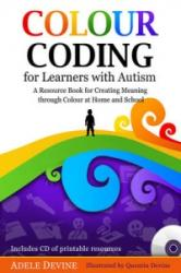 Colour Coding for Learners with Autism - A Resource Book for Creating Meaning Through Colour at Home and School (2014)