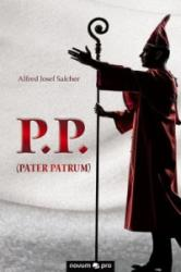 P. P. (Pater Patrum) - Alfred Josef Salcher (2014)