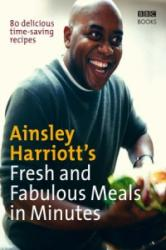 Ainsley Harriott's Fresh and Fabulous Meals in Minutes - Ainsley Harriott (2008)