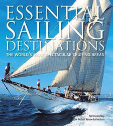 Essential Sailing Destinations - Adrian Morgan (ISBN: 9781574092813)