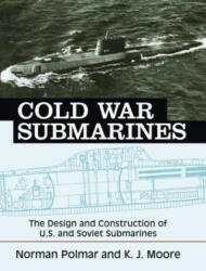 Cold War Submarines - Norman Polmar (ISBN: 9781574885309)