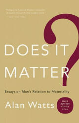 Does it Matter? - Alan Watts (ISBN: 9781577315858)