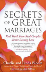 Secrets of Great Marriages: Real Truth from Real Couples about Lasting Love - Linda Bloom, Charlie Bloom, John Robbins (ISBN: 9781577316787)