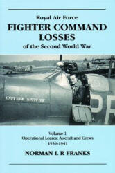 RAF Fighter Command Losses of the Second World War (2010)
