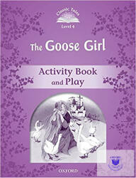 Classic Tales: Level 4: The Goose Girl Activity Book & Play (ISBN: 9780194239479)