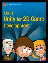 Learn Unity for 2D Game Development - Alan Thorn (2013)
