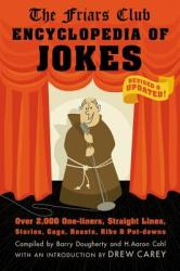 Friars Club Encyclopedia of Jokes: Revised and Updated! Over 2, 000 One-Liners, Straight Lines, Stories, Gags, Roasts, Ribs, and Put-Downs (ISBN: 9781579128043)