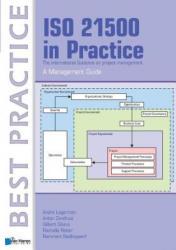 ISO 21500 in Practice - André Legerman, Anton Zandhuis, Gilbert Silvius (2013)