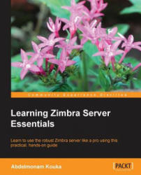Learning Zimbra Server Essentials (2013)