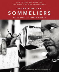 Secrets Of The Sommeliers - Rajat Parr, Jordan Mackay (ISBN: 9781580082983)