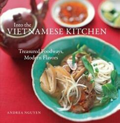 Into The Vietnamese Kitchen - Andrea Quynhgiao Nguyen (ISBN: 9781580086653)