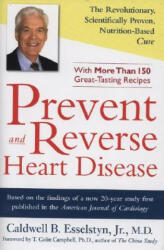 Prevent and Reverse Heart Disease: The Revolutionary, Scientifically Proven, Nutrition-Based Cure (ISBN: 9781583332726)
