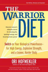 Warrior Diet, 2nd Edition - Ori Hofmekler (ISBN: 9781583942000)