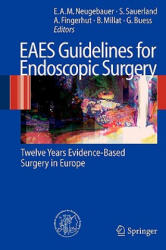 EAES Guidelines for Endoscopic Surgery - Edmund A. M. Neugebauer, Stefan Sauerland, Abe Fingerhut, Bertrand Millat, Gerhard Buess (2006)