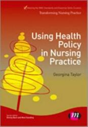 Using Health Policy in Nursing Practice (2013)
