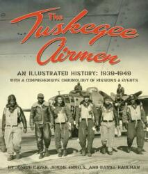 The Tuskegee Airmen, an Illustrated History: 1939-1949 (ISBN: 9781588382443)