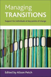 Managing Transitions - Support for Individuals at Key Points of Change (2009)