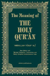 Meaning of the Holy Qur'an - Abdullah Yusuf Ali (ISBN: 9781590080160)