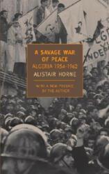 Savage War Of Peace - Alistair Horne (ISBN: 9781590172186)