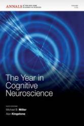 Year in Cognitive Neuroscience - Michael B. Miller, Alan Kingstone (2011)