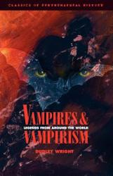 Vampires and Vampirism: Legends from Around the World (ISBN: 9781590210024)