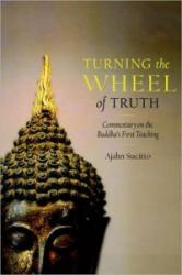 Turning the Wheel of Truth - Commentary on the Buddha's First Teaching (ISBN: 9781590307649)