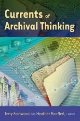 Currents of Archival Thinking (ISBN: 9781591586562)